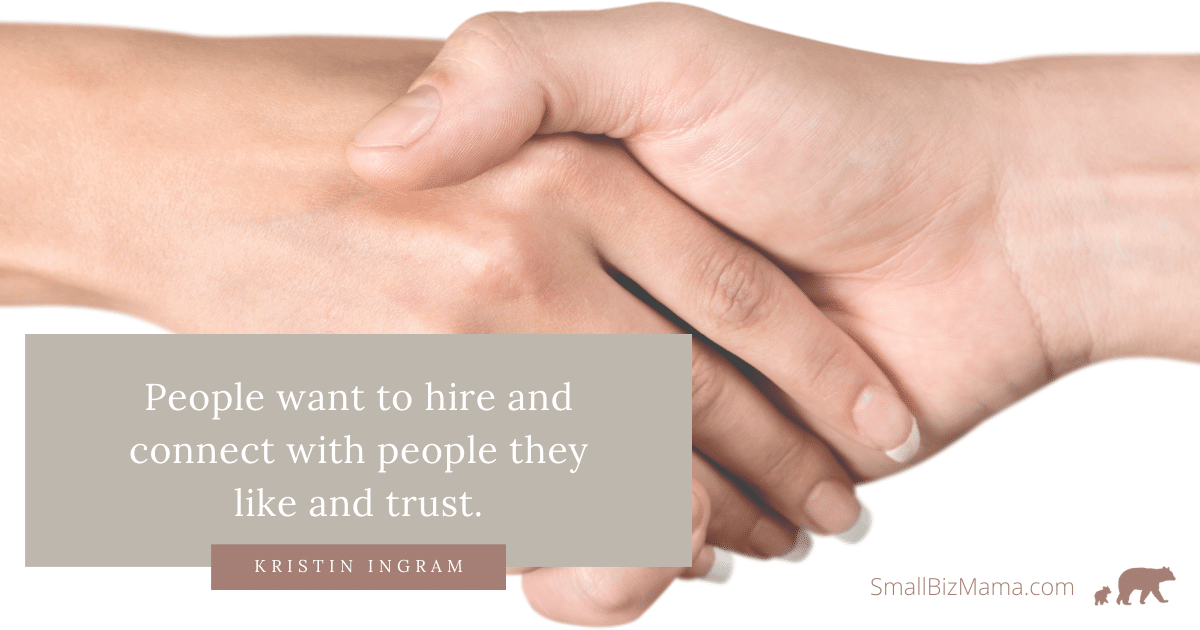 People want to hire and connect with people they like and trust