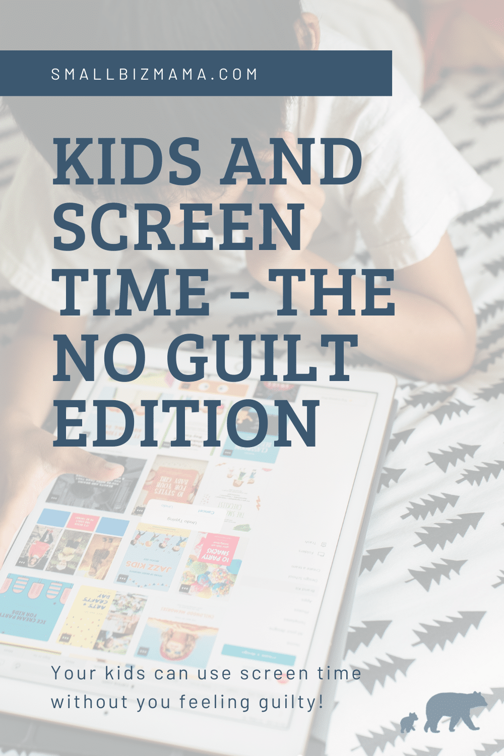 Kids and screen time - the no guilt edition