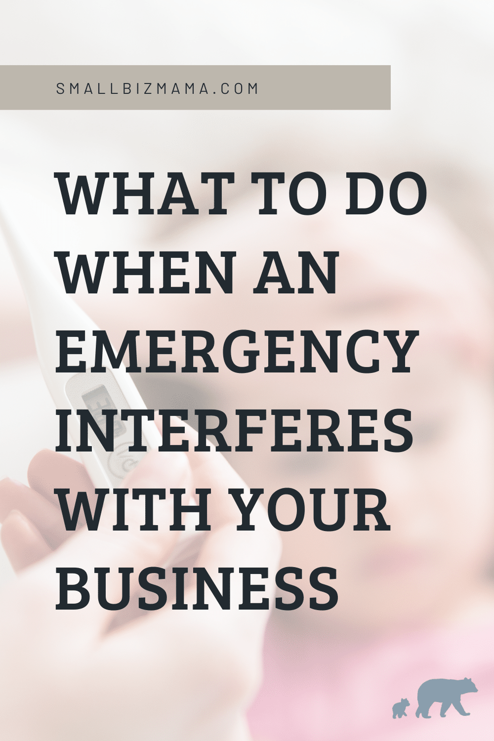 What to do when an emergency interferes with your business