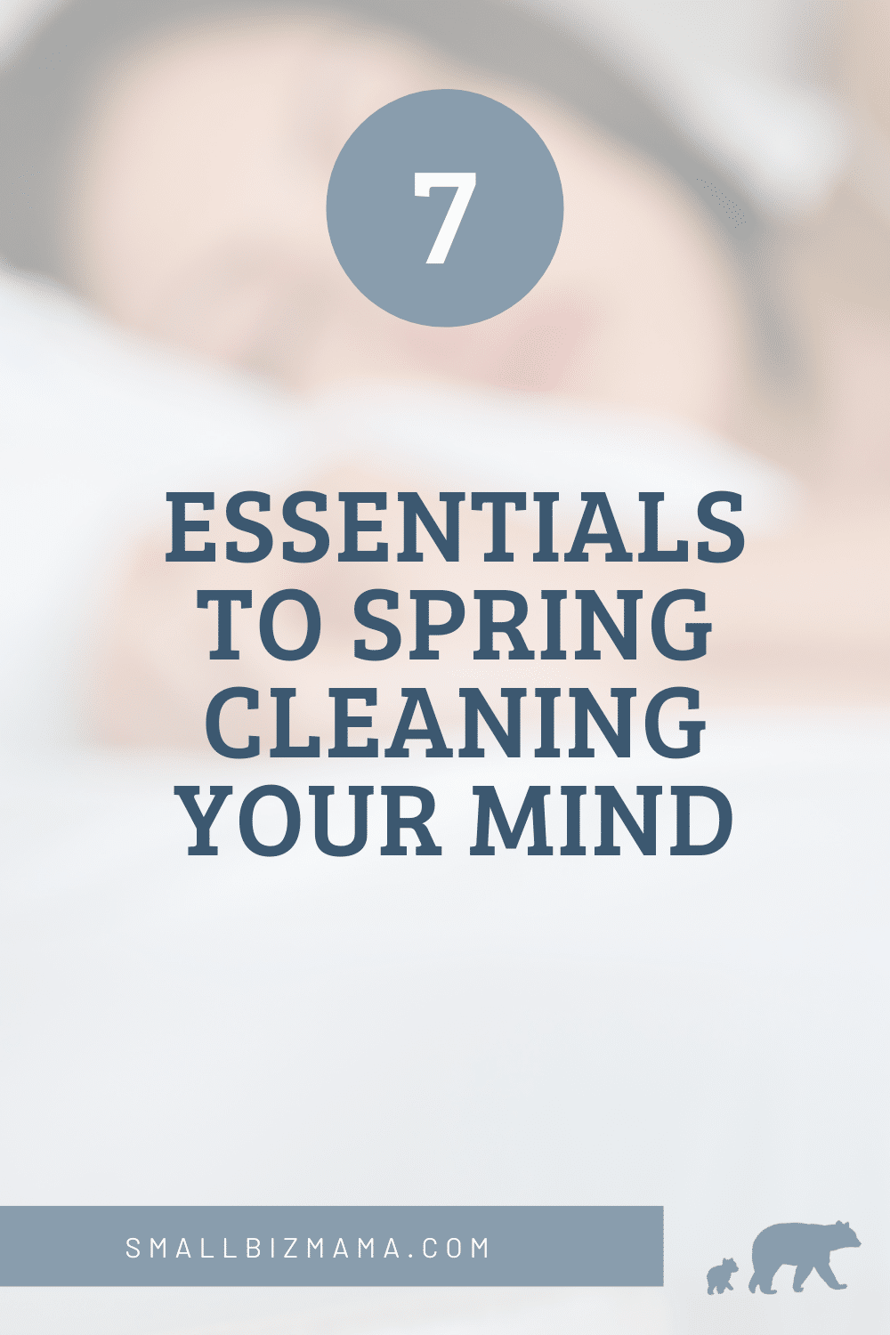 7 Essential to spring clean your mind