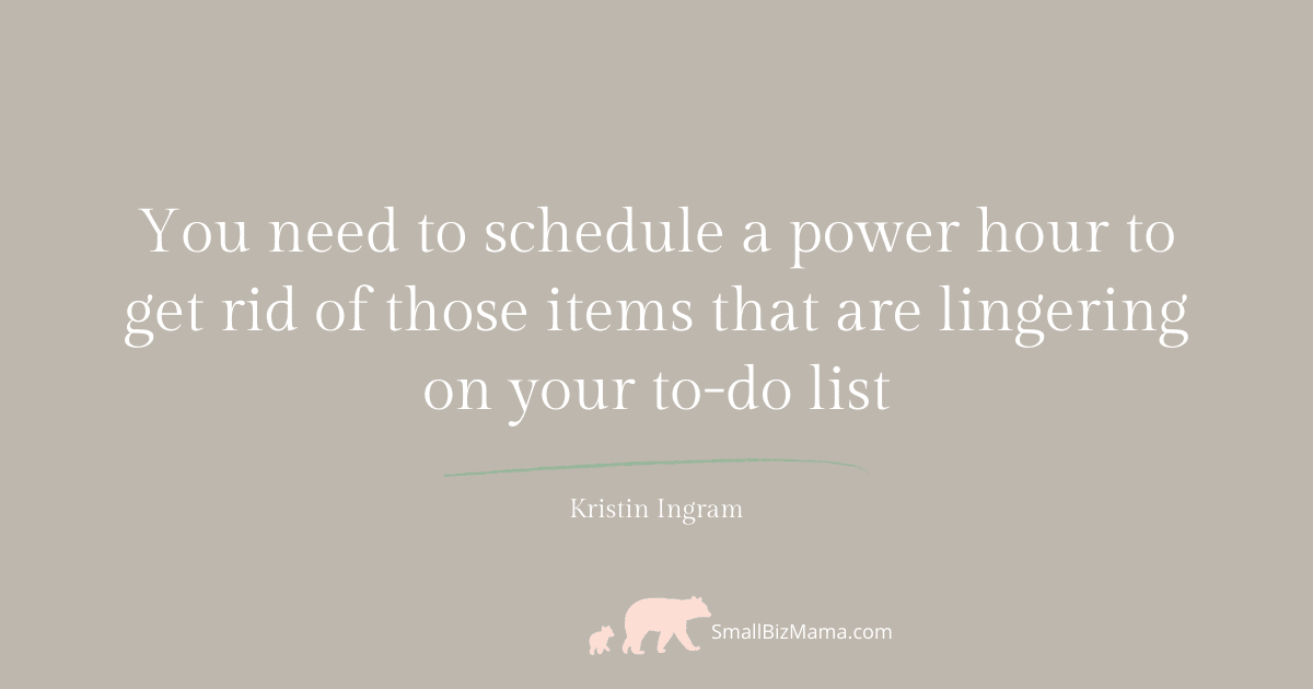 You need to schedule a power hour to get rid of those items that are lingering on your to-do list