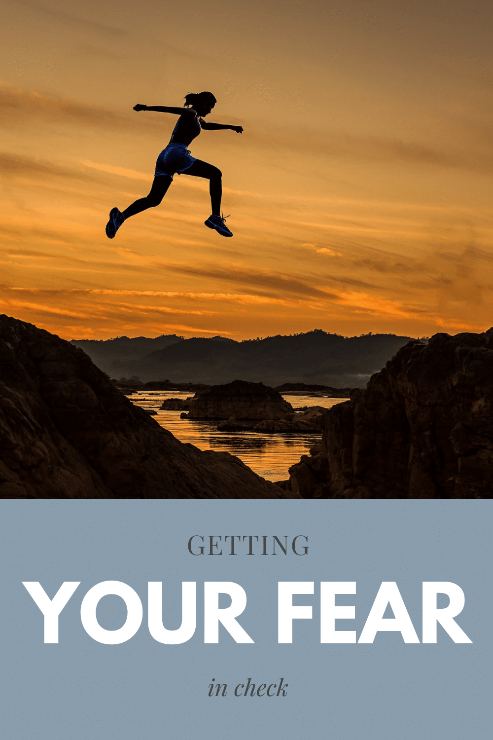 Getting your fear in check