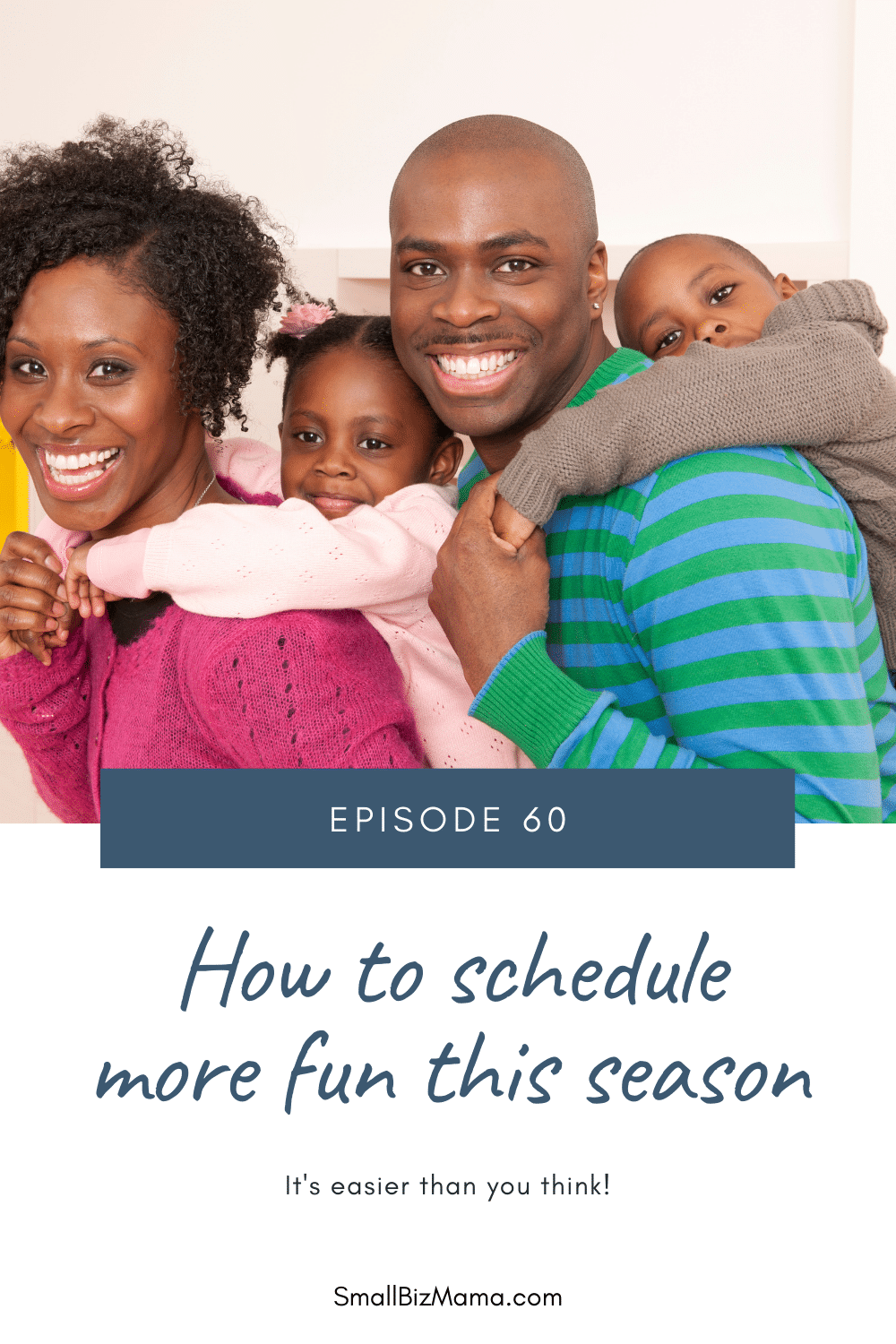Episode 60 How to schedule more fun this season. It's easier than  you think.