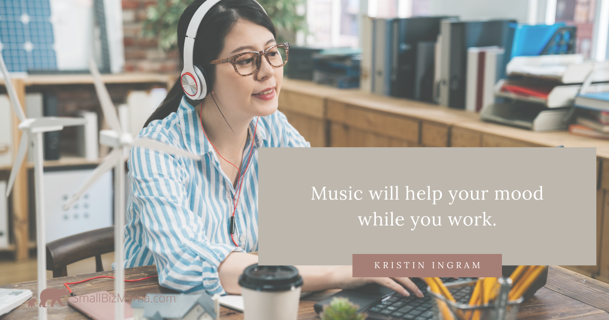 Music will help your mood while you work