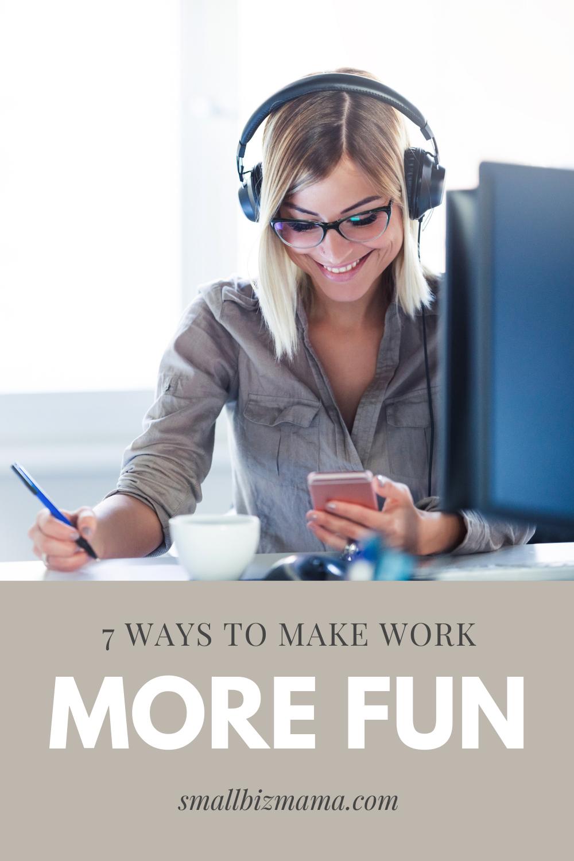 7 ways to make work more fun