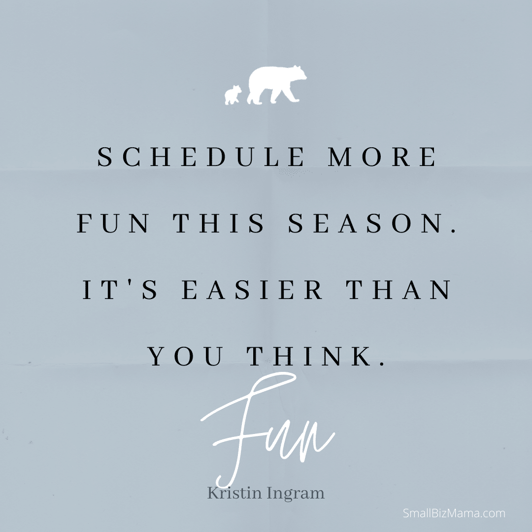 Schedule more fun this season. It's easier than you think!