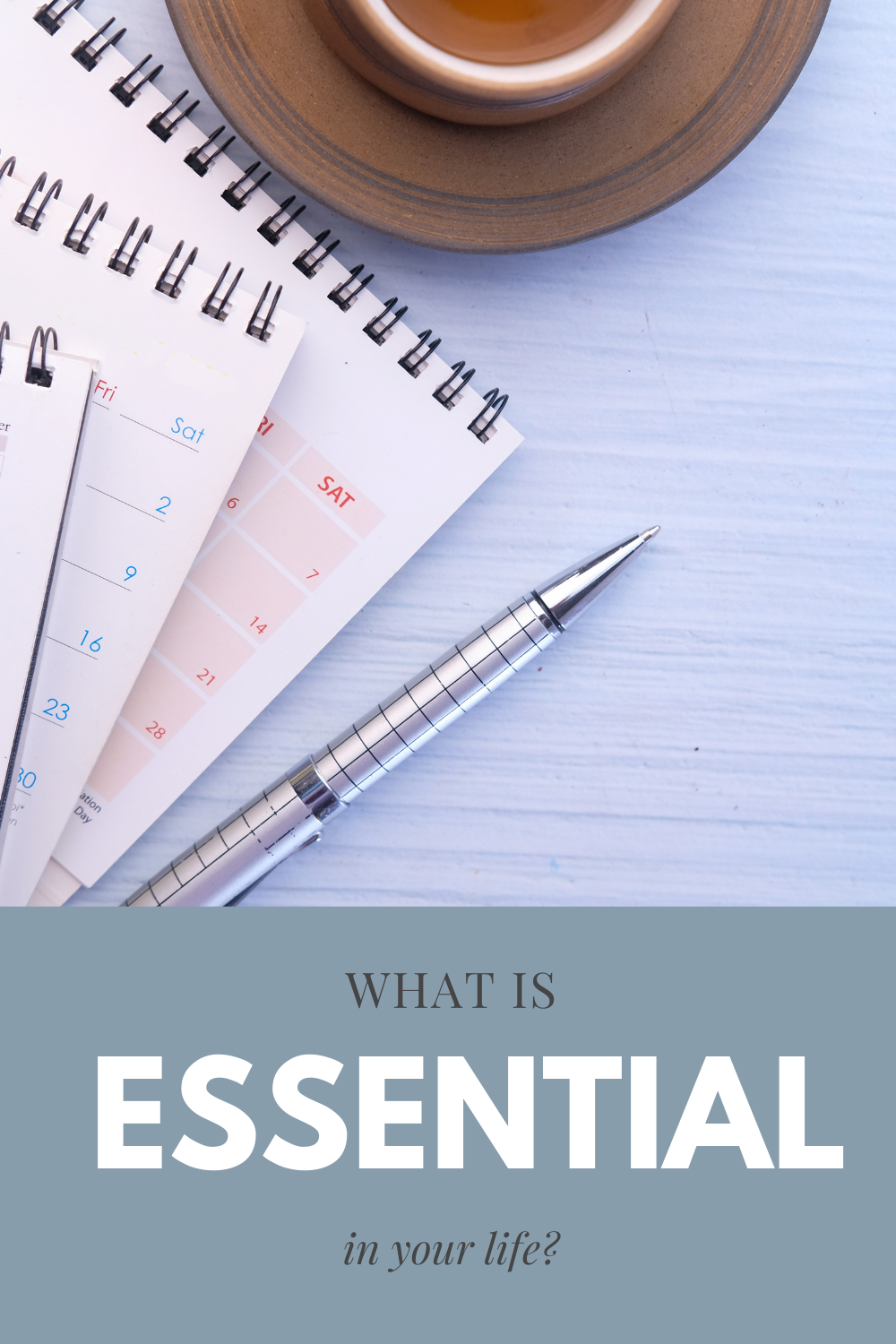 What is essential in your life