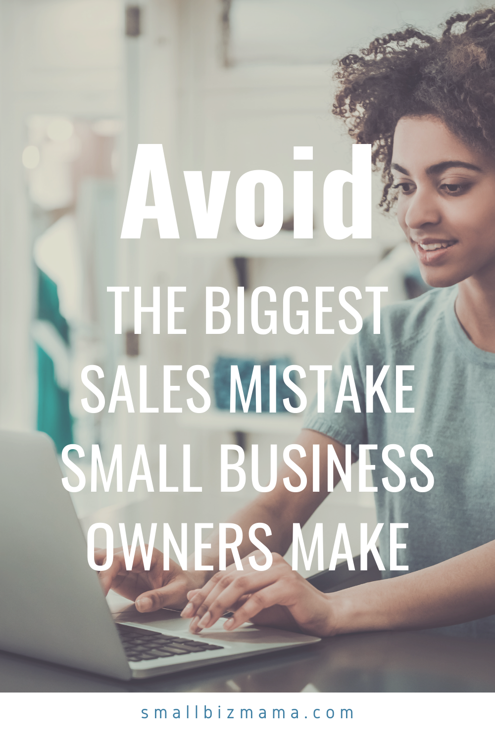 Avoid the biggest sales mistake small business owner make