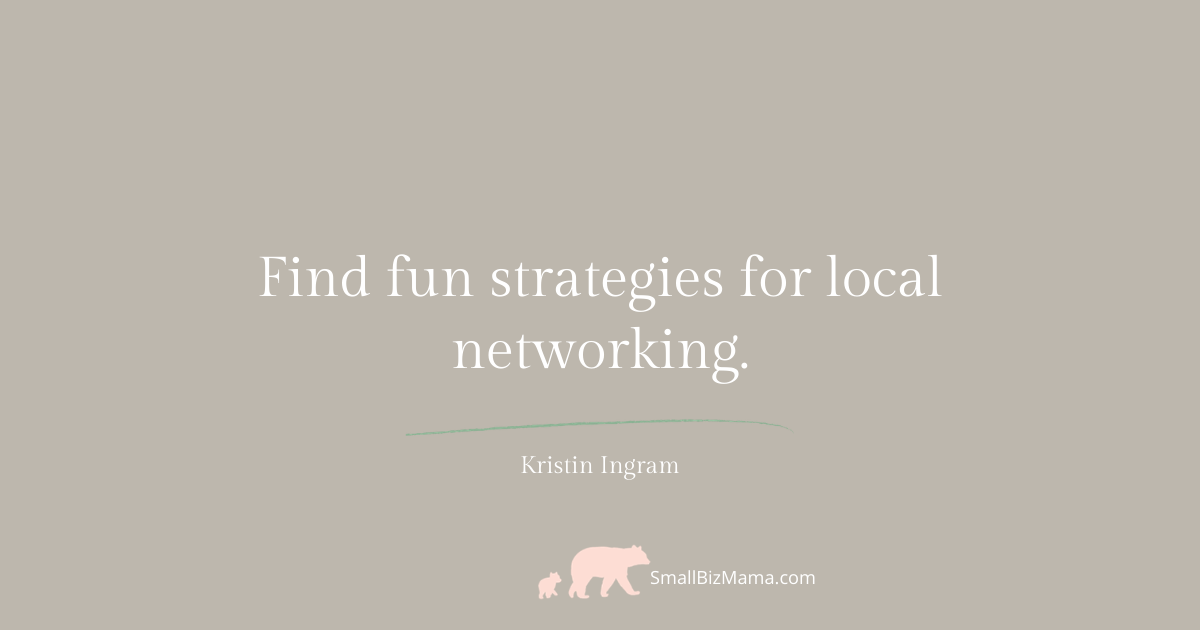 Find fun strategies for local networking
