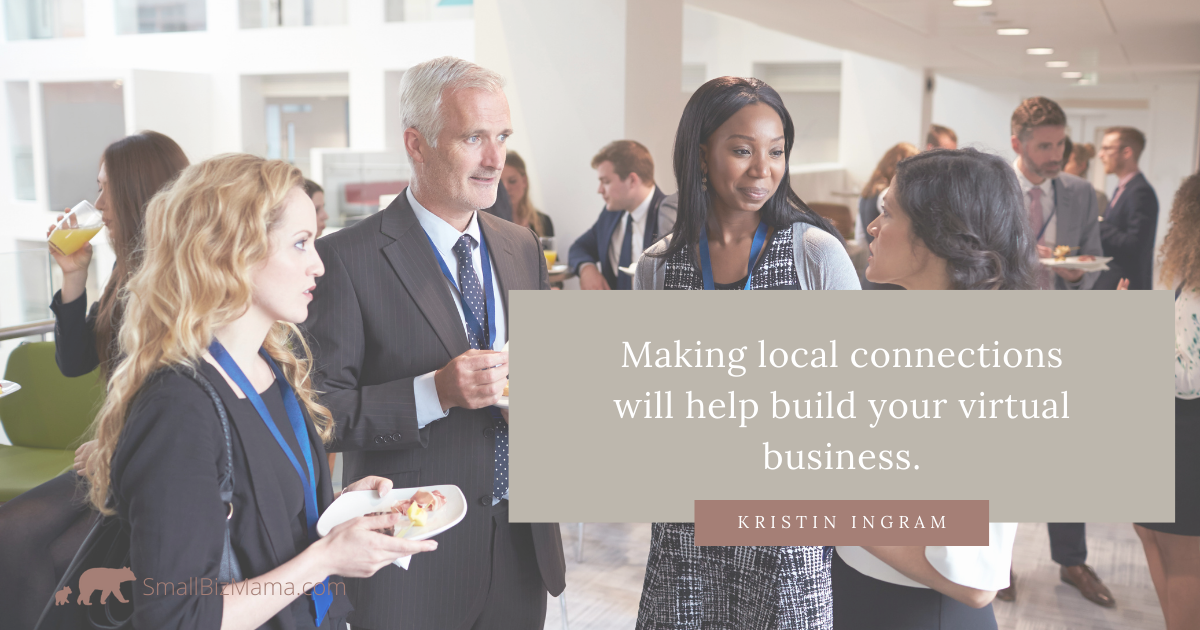 Making local connections will help build your virtual business