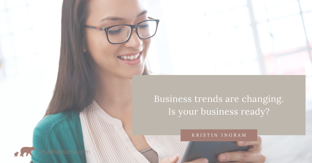 Business trends are changing. Is your business ready?