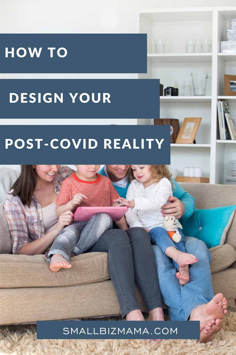 How to design your post-Covid reality