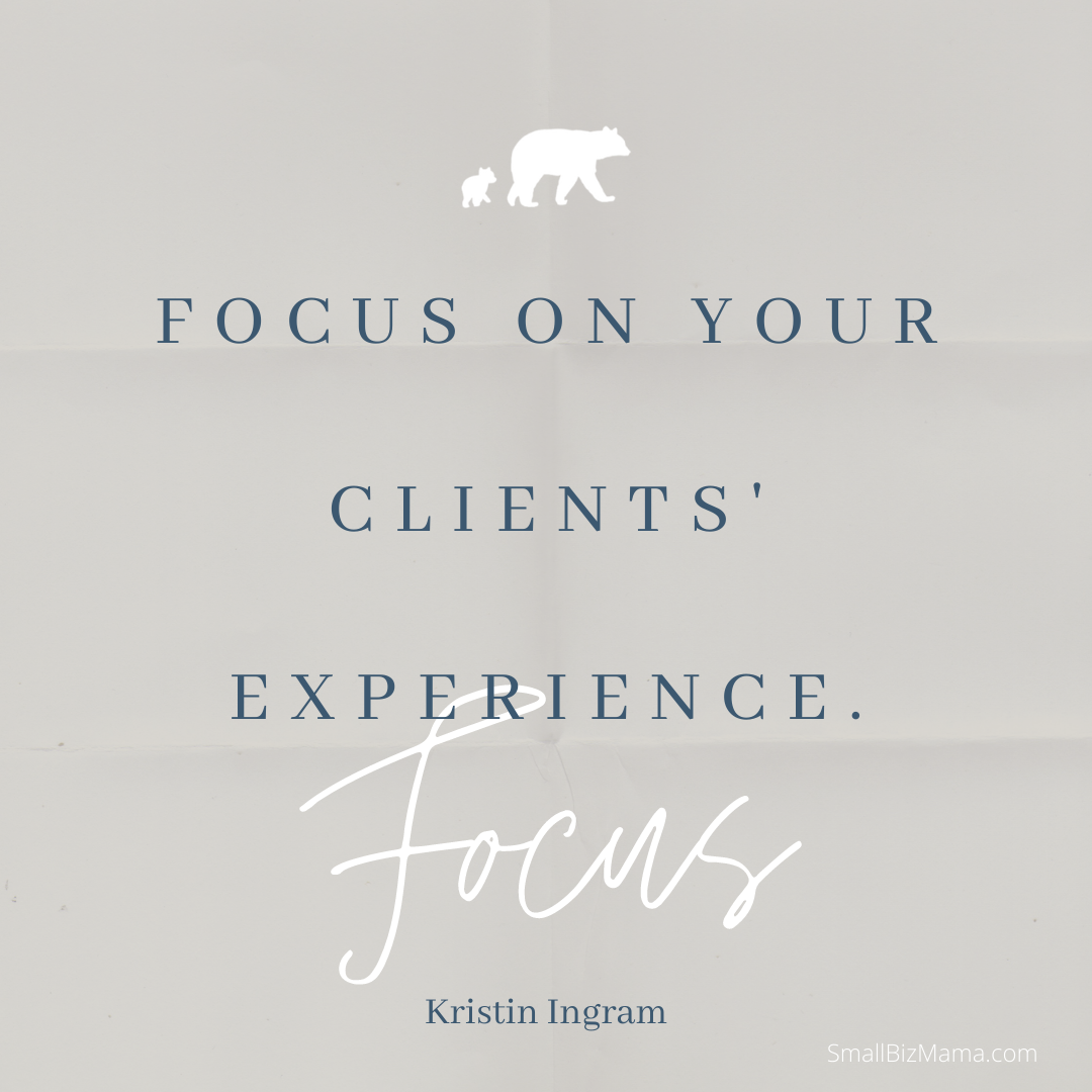 To make your business stand out focus on your clients' experience