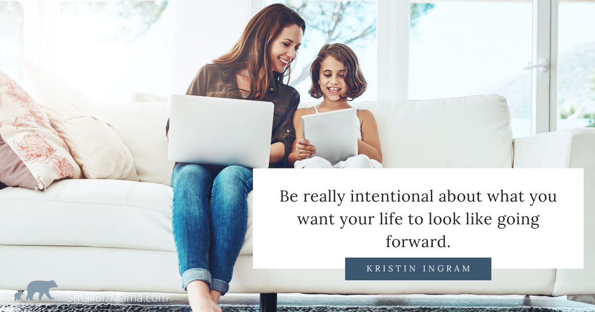 Be really intentional about what you want  your life to look like going forward.ut