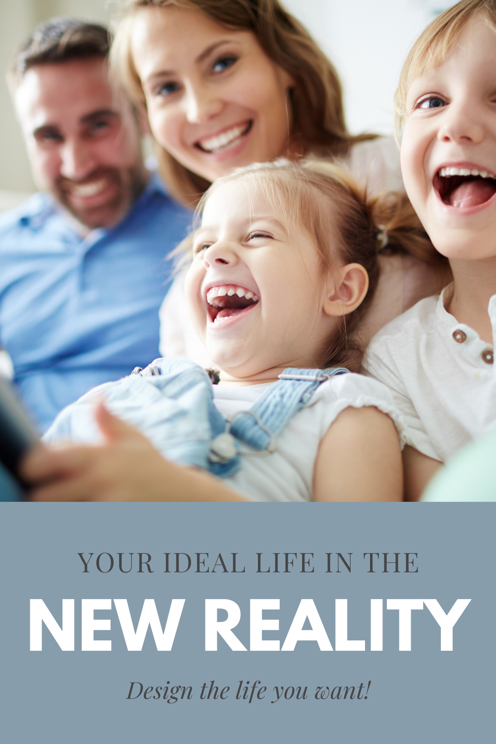 Your ideal life in the new reality. Designing the life you want.