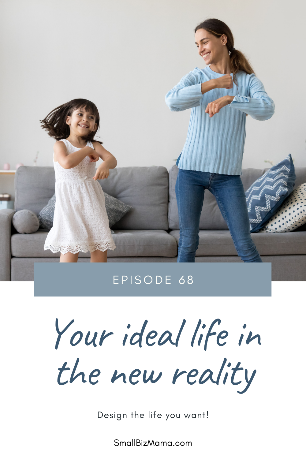 Episode 68: Your ideal life in the new reality