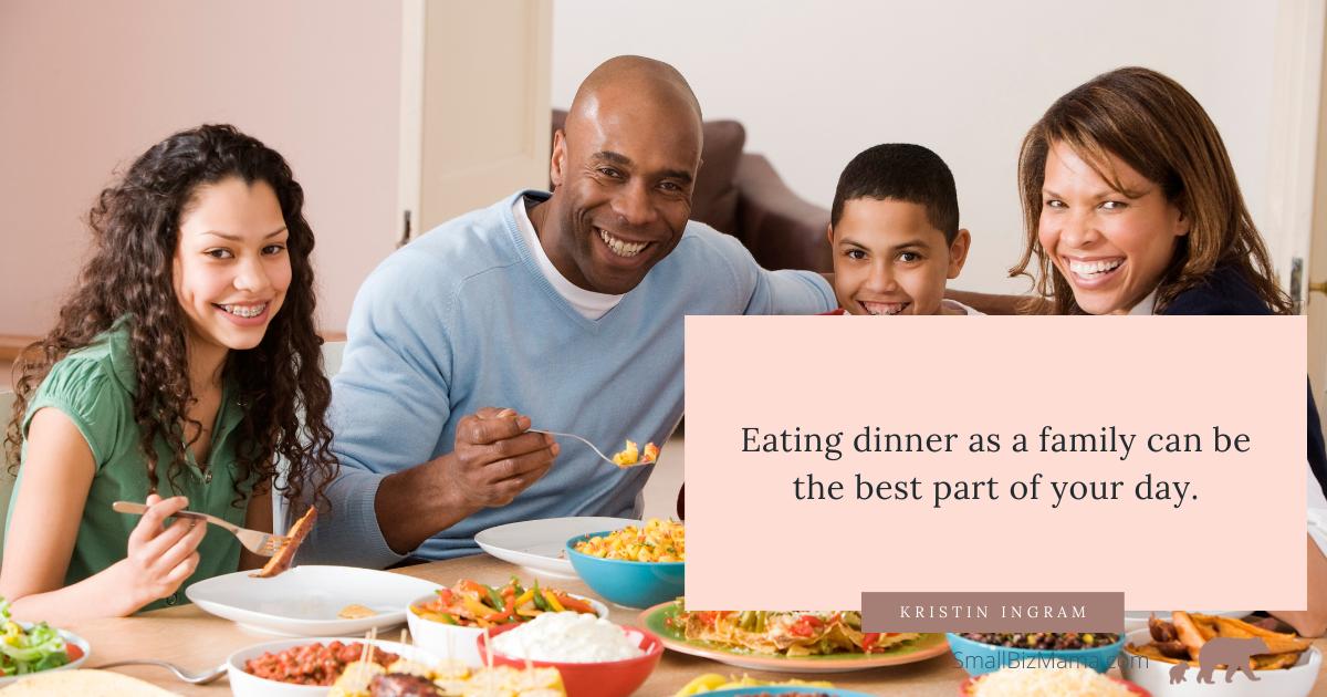 Eating dinner as a family can be the best part of your day